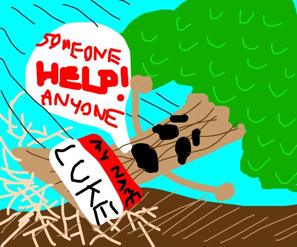 no ones around to help, luke the tree.