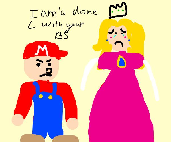 mario is done with peach's bullshit