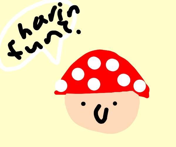 Mario Shroom asks if you havin fun