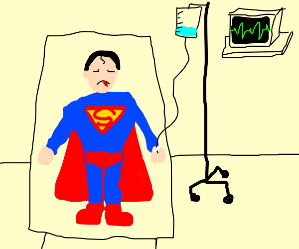 Superman is in Hospital