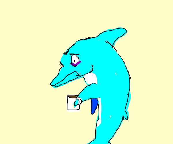 stressed dolphin with coffee