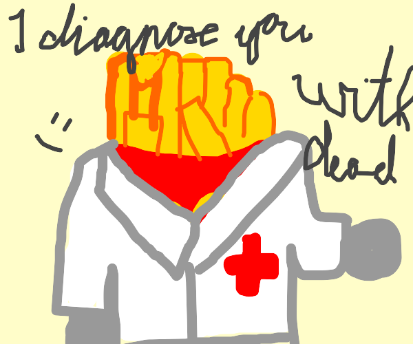 doctor mcdonalds fries