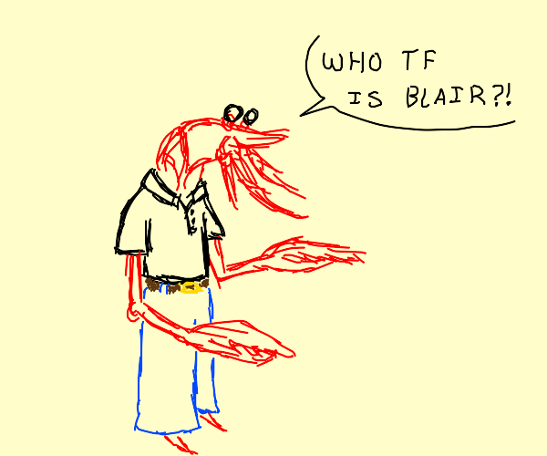 Lobster-Human hybrid asks who tf Blair is