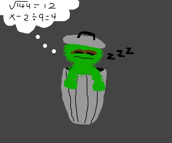 Oscar the Grouch's math nightmares.