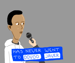 Has never went to Oovoo Javer