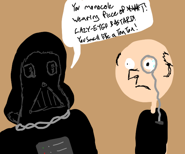 Darth Vader telling off a man with a monocle
