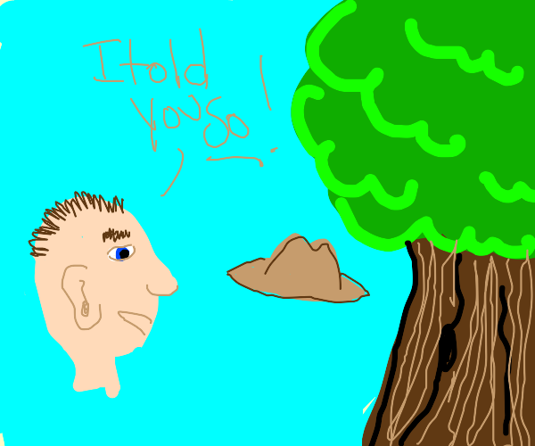Man yellin I told u so @ tree and floatin hat