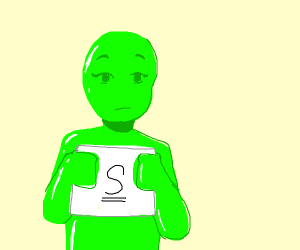 """green guy holds a card with """"s"""" on it"""