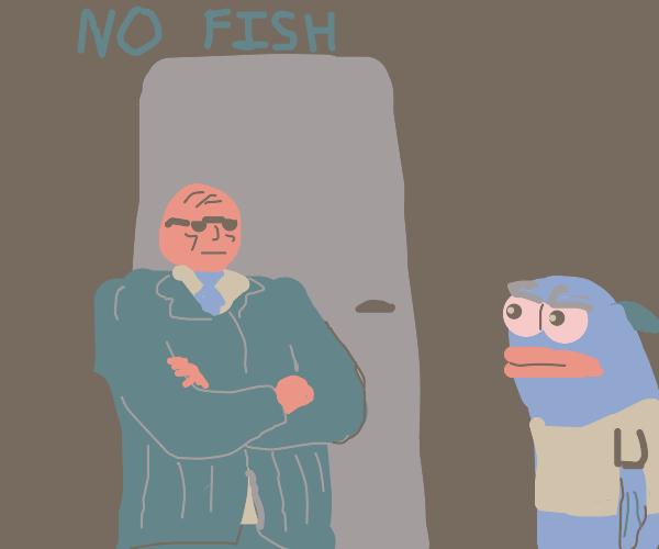 No fish allowed