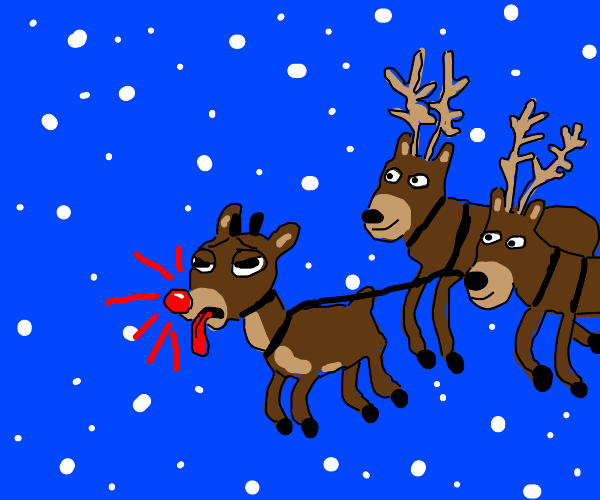 Rudolph the red nosed reindeer is tired...