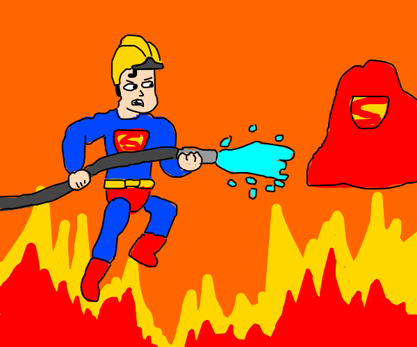 Firefighting; Superman's cape fights him.