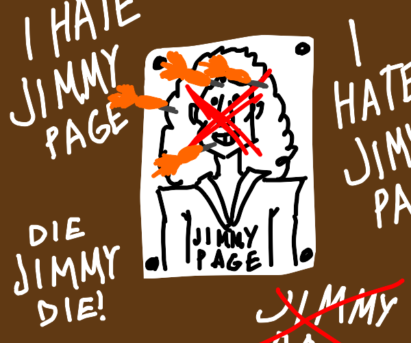 I HATE JIMMY PAGE!