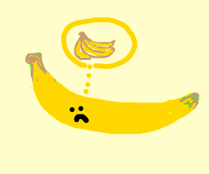 Banana is lonely