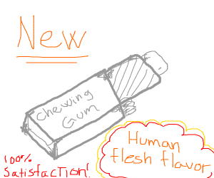 Human flesh flavored gum