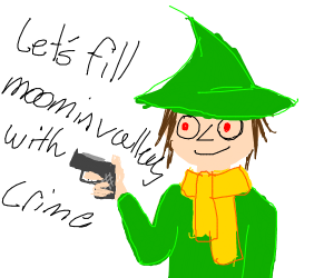 Let's fill moomin valley with crime -Snufkin