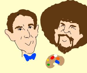 Bill Nye and Bob Ross