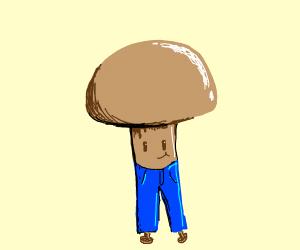 A mushroom in pants