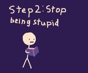 Step 1: do something stupid