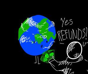 Refund the world! Refund it sooner!