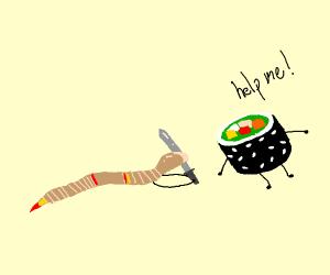 Worm assaulting sentient sushi