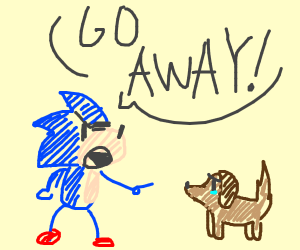 """Classic case of Sonic says """"go away"""" to dog"""