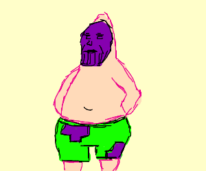 Patrick but thanos