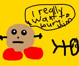 Potato man wants to bury a dead body