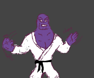 Thanos but instead of snapping he judo chops