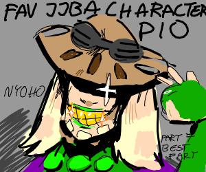 Favorite JJBA character. P.I.O