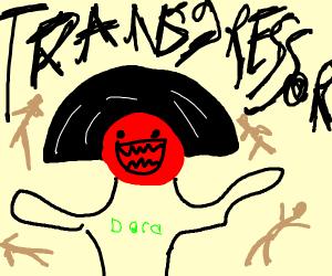 Dora the Transgressor