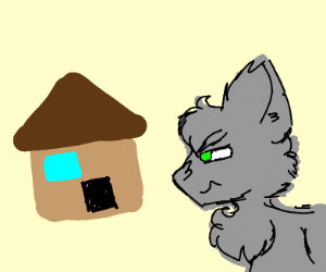 Wolf hates houses