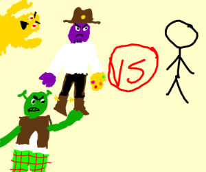 Shrek, cowboy thanos and Yellmo vs stick man