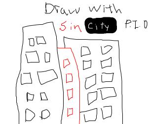 Draw like ur using sin city (pi o)