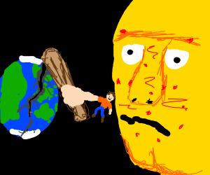 guy breaks earth with club, sun gets acne.