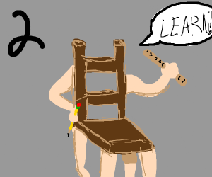 1. Chair + Teacher = ?