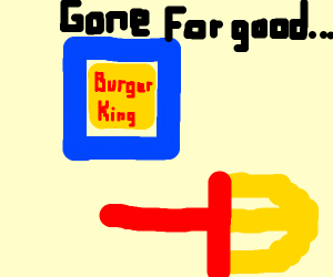 Burger King got rid of McDonald's for good..