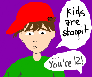 Kid claiming that kids are stupid