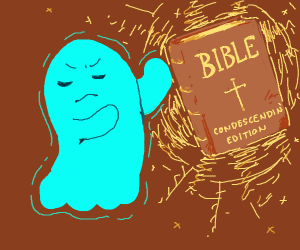 GhostRefuses2followCondescendngBible