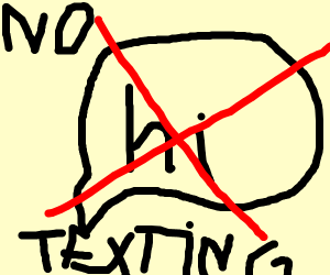 No texting allowed