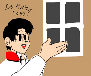 """""""Is this loss?"""""""