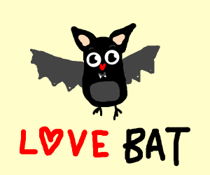 a very happy bat that loves you