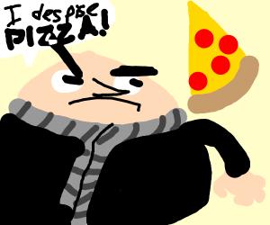 Gru despise pizza