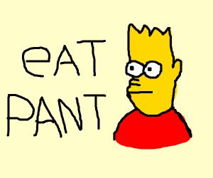 eat pant o-o