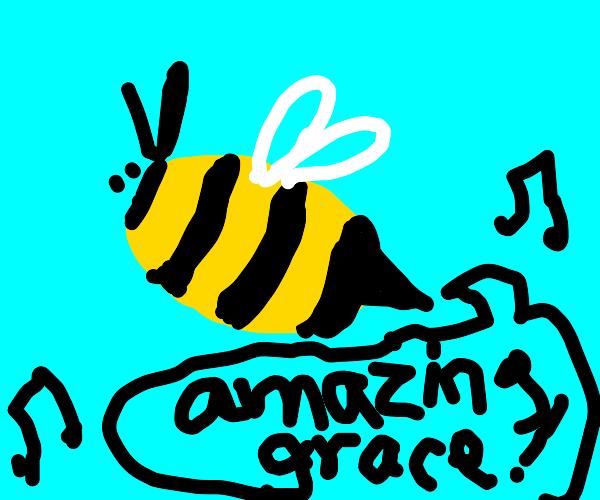 Bees stinger is a good singer