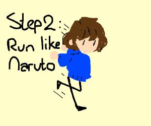 Step 1: Watch Naruto