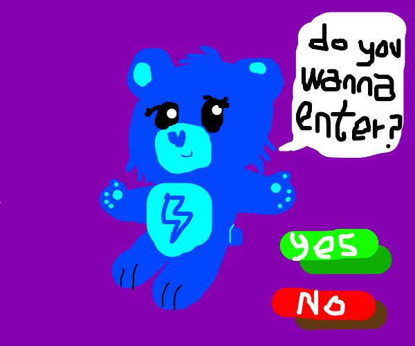 do you want to enter the care? (yes) (no)