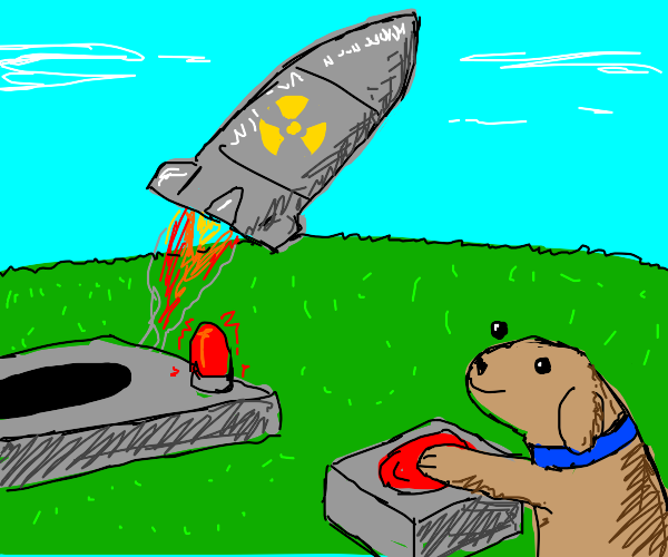 A dog launches radioactive missile. rip.