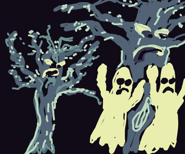angry trees and ghosts