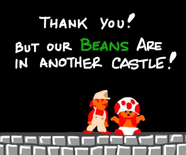 are those beans in this castle?