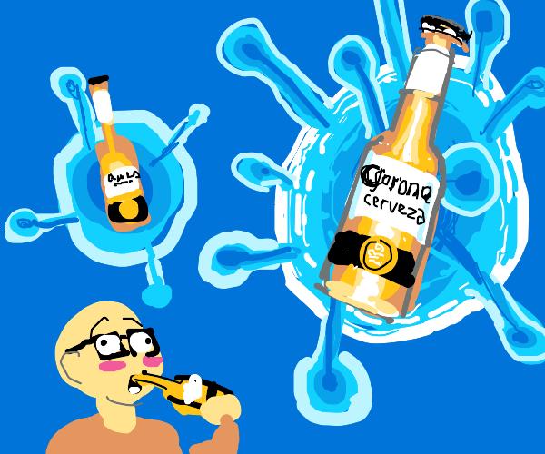 Drinking Corona(Virus)
